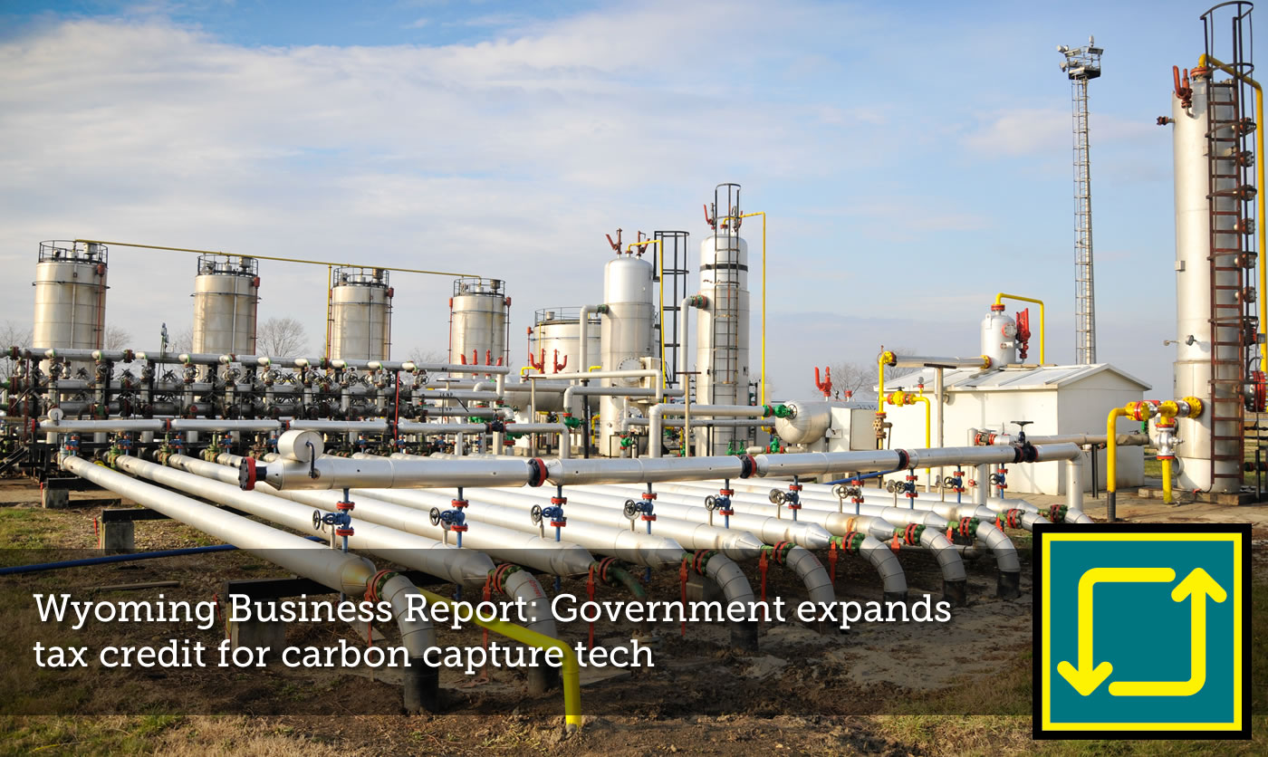 Wyoming Business Report: Government expands tax credit for carbon capture tech