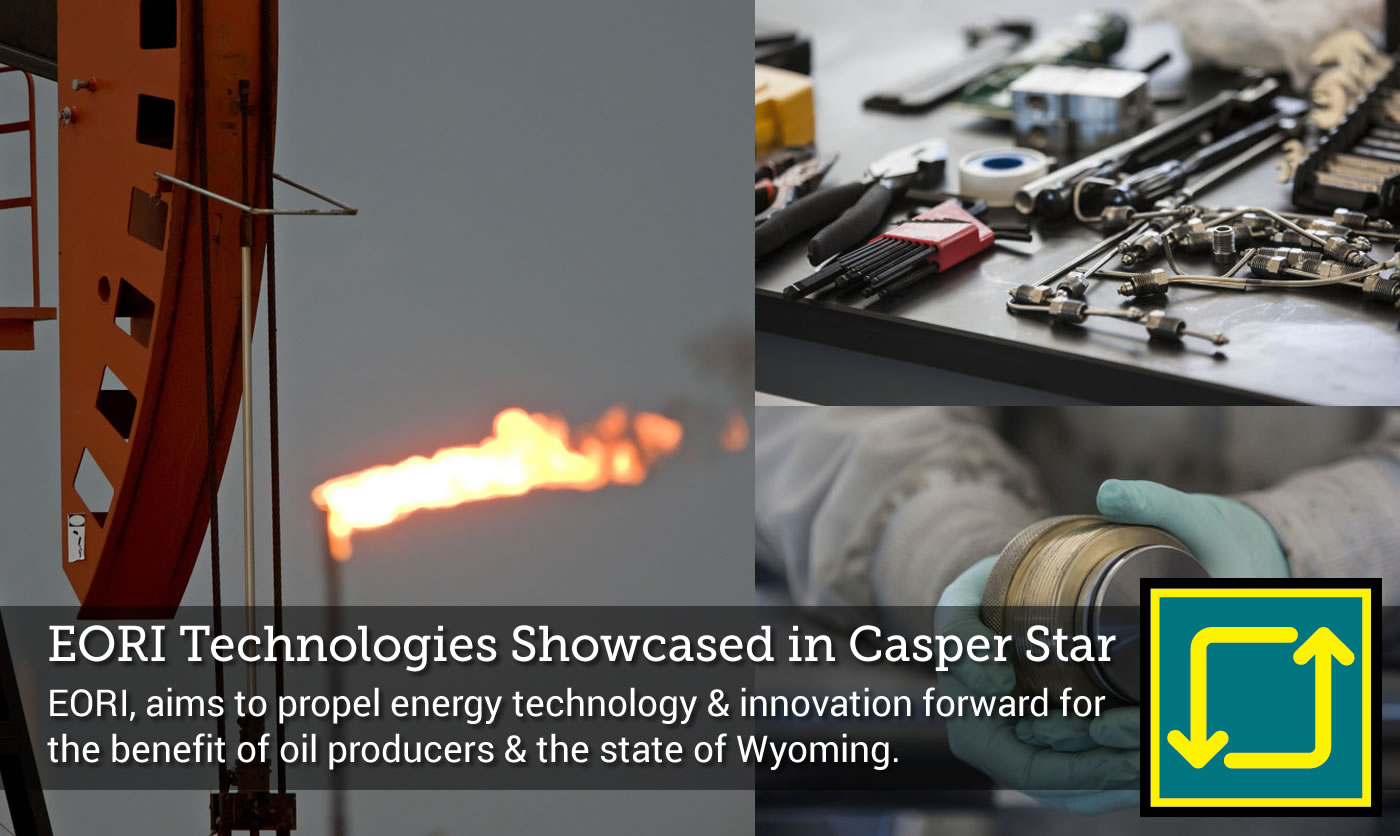 Enhanced Oil Recovery Institute Technologies Showcased in the Casper Star Tribune