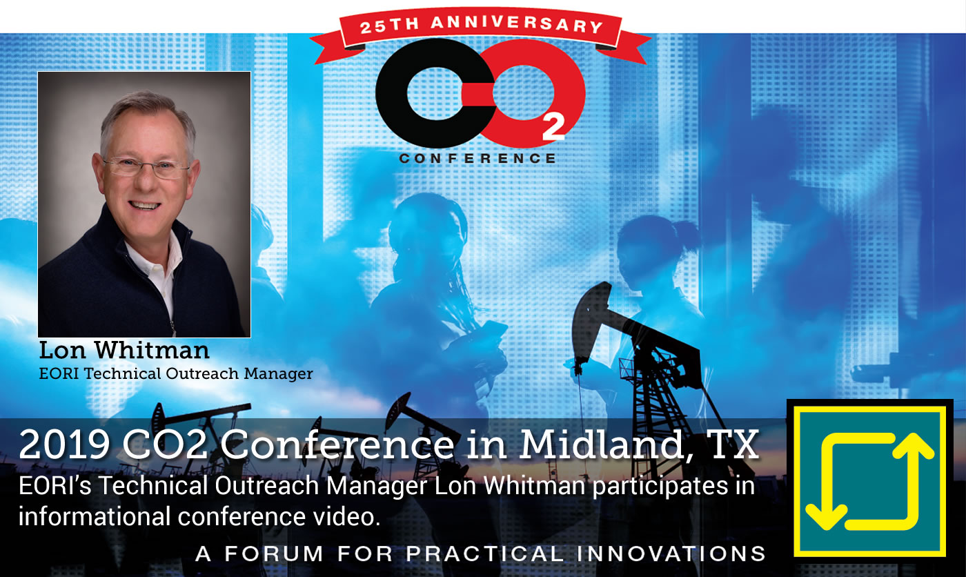 Lon Whitman, EORI Technical Outreach Manager Introduces the 2019 CO2 Conference in Midland, TX