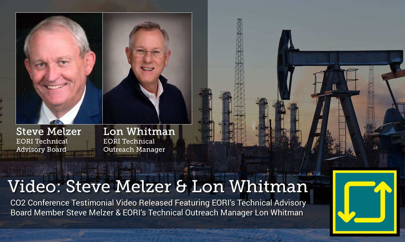 New CO2 Conference Testimonial Video Features EORI's Technical Advisory Board Member Steve Melzer & EORI's Technical Outreach Manager Lon Whitman