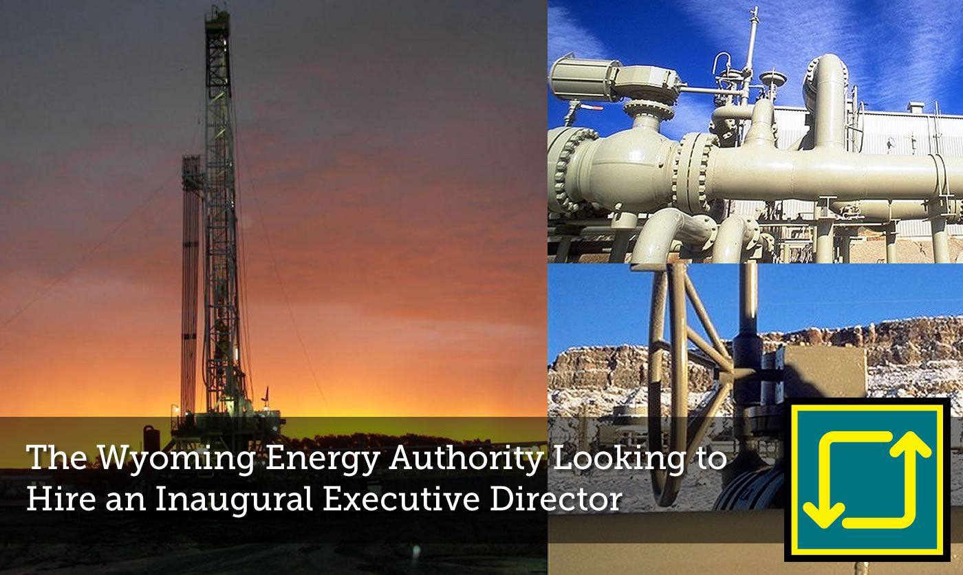 The Wyoming Energy Authority is looking to Hire an Inaugural Executive Director