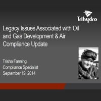 Legacy Issues Associated with Oil and Gas Development & Air Compliance Update